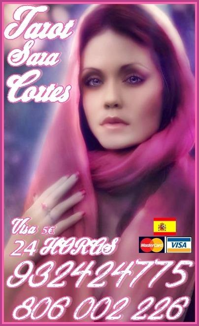 Tarot  Sara Cortes 932 424 775  desde 4€ 15  7€ 20mts 9€ 30mts. 60M 18€ lider en España